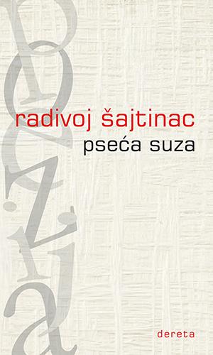 Radivoj Šajtinac, Pseća suza, Dereta, Beograd, 2014.