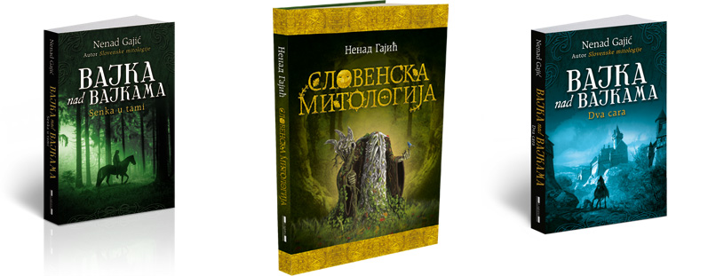 """Korice knjiga """"Slovenska mitologija"""" i serijala """"Bajka nad bajkama"""" Nenada Gajića"""