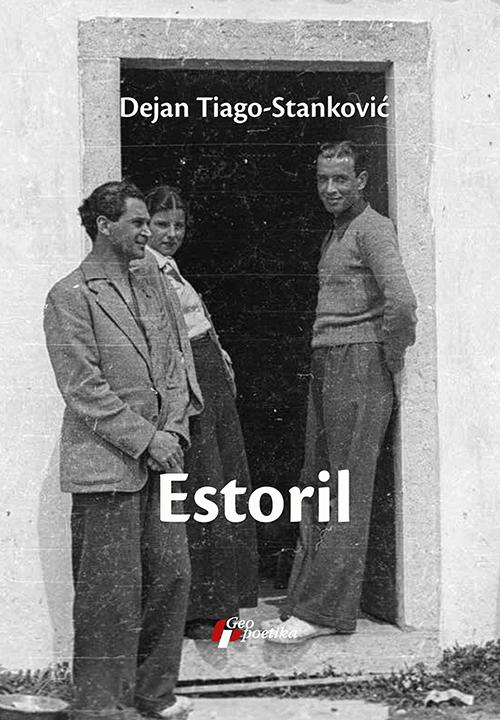 """""""Estoril"""", Dejan Tiago Stanković, Geopoetika, 2015."""