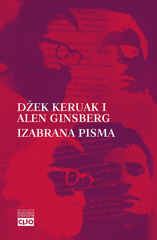 "Džek Keruak i Alen Ginsberg, ""Izabrana pisma"", Clio, Beograd, 2016."