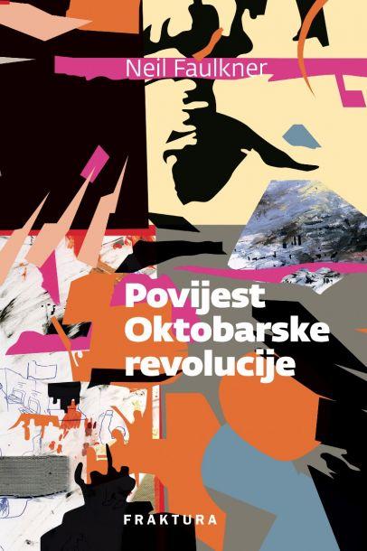 """Nil Fokner, """"Povijest Oktobarske revolucije"""", Fraktura, Zagreb, 2017."""