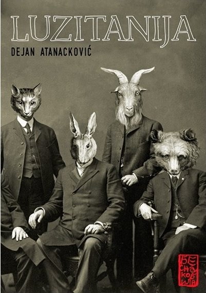 "Dejan Atanacković: ""Luzitanija"" (Besna kobila)"