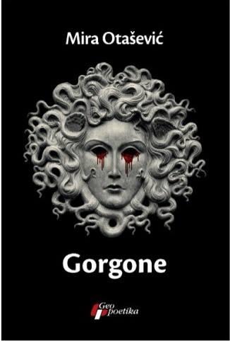 "Mira Otašević: ""Gorgone"" (Geopoetika)"